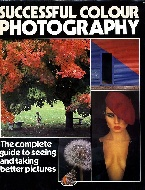.Successful_colour_photography.__The_complete_guide_to_seeing_and_taking_better_pictures.