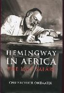 .Hemingway_in_Africa._The_last_Safari.