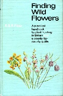 .finding_Wild_Flowers._a_practical_handbook_to_plant_hunting_in_Britain_and_a_county_by_county_guide.