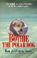 .Bothie_the_polar_dog:_The_dog_who_went_to_both_poles_with_the_Transglobe_Expedition.