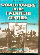 .World_Powers_in_the_Twentieth_Century.