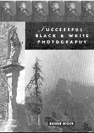 .Successful_Black-and-white_Photography:_A_Practical_Handbook.