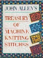 .John_Allen's_Treasury_of_Machine_Knitting_Stitches..
