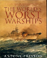 .The_World's_Worst_Warships._The_failures_and_repercussions_of_naval_design_and_construction_1860s_to_the_present_day.