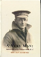 .A_Very_Man:_His_Last_Journey_(_W._W.1_Soldier_,_Donald_Dummond_Clarkson_1880-1918).