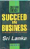 .Culture_Shock_Succeed_in_Business_:_Sri_Lanka:_Sri_Lanka:_the_Essential_Guide_for_Business_and_Investment.