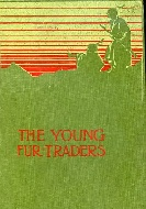 .The_young_fur_traders_(Blackies_Library_of_famous_books_series).