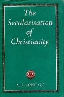 .The_secularisation_of_Christianity:_An_analysis_and_a_critique.