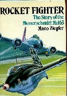 .Rocket_Fighter._The_Story_of_the_Messerschmitt_Me163.