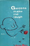 .Gardens_make_me_laugh.