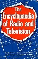 .The_Encyclopaedia_Of_Radio_And_Television_A_Complete_Alphabetical_Reference_To_All_Aspects_Of_Modern_Radio_Technology.