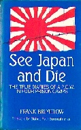 .See_Japan_and_Die_._The_true_diaries_of_a_P_O_W_in_four_prison_camps..